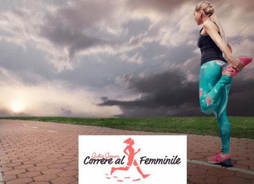 """""""Correre al femminile"""", tra organizzazione e metodo"""