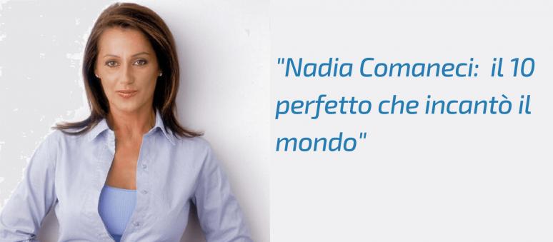 Nadia Comaneci: il 10 perfetto che incantò il mondo